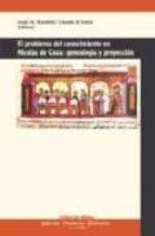 el problema del conocimiento en nicolas de cusa: genealogia y pro yeccion jorge m. machetta claudia (eds.) d amico 9789507865022