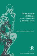 íntimamente distantes: servicio doméstico y diferencia social (ebook) maría fernanda mosquera garcía 9789587389722