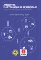 ambientes electrónicos de aprendizaje (ebook)-germán alberto gallego trujillo-9789588713922