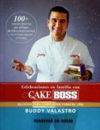 cake boss: celebraciones en familia-buddy valastro-9789874095022