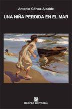 una niña perdida en el mar (ebook)-antonio galvez alcaide-cdlap00003322