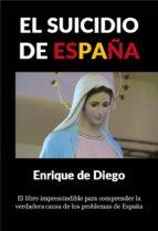 el suicidio de españa (ebook)-enrique de diego-cdlap00005222