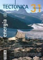 El libro de Tectonica nº 31: energia (ii). instalaciones autor VV.AA. EPUB!