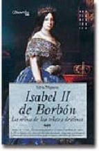 isabel ii de borbon: la reina de los tristes destinos silvia miguens 9788497633031