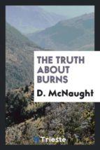 El libro de The truth about burns autor D. MCNAUGHT EPUB!