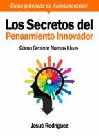 los secretos del pensamiento innovador (ebook)-josue rodriguez-9781466093232