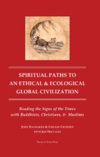 spiritual paths to an ethical and ecological global civilzation (ebook)-gerald grudzen-9781483519432