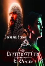 kristendant city - el orbetite (ebook)-9781507105832