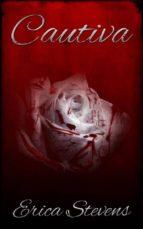 cautiva (ebook) erica stevens 9781633397132