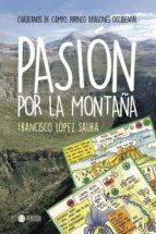 pasion por la montaña francisco lopez saura 9781635030532