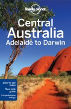 central australia-adelaide to darwin 2013 (6th ed)(lonely planet) (country guides)-9781741797732