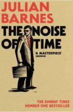 the noise of time julian barnes 9781784703332