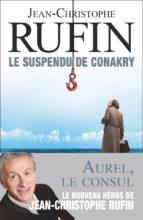 le suspendu de conakry jean christophe rufin 9782081416932