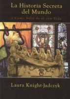 la historia secreta del mundo: y como salir de el con vida-laura knight-jadczyk-9782916721132