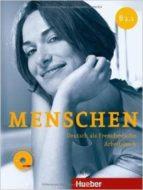menschen b1.1.ab+audiocd (l.ejerc.) 9783193119032