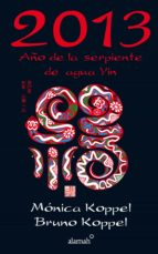 2013. año de la serpiente de agua yin (ebook) monica koppel bruno koppel 9786071125132