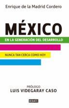 méxico en la generación del desarrollo (ebook) enrique de la madrid cordero 9786073128032