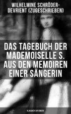 das tagebuch der mademoiselle s. aus den memoiren einer sängerin (klassiker der erotik) (ebook)-9788027217632