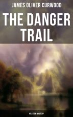 the danger trail (western mystery) (ebook)-9788027220632