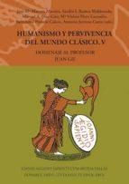 humanismo y pervivencia del mundo clásico v. homenaje al profesor juan gil. vol. 5 (ebook)-9788400100032