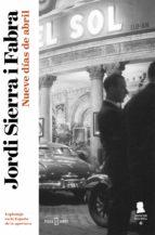 nueve días de abril (inspector mascarell 6) (ebook)-jordi sierra i fabra-9788401015632