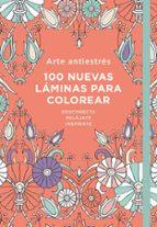arte antiestres: 100 nuevas láminas para colorear-9788401018732