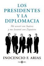 los presidentes y la diplomacia inocencio arias 9788401347832