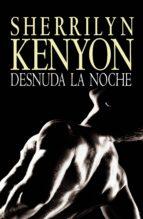 desnuda la noche (cazadores oscuros 9) (ebook)-sherrilyn kenyon-9788401383632