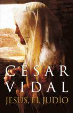 jesus, el judio-cesar vidal-9788401389832