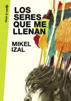 los seres que me llenan mikel izal 9788403504332