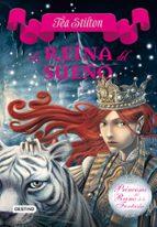 princesas del reino de la fantasia 6:la reina del sueño.-tea stilton-9788408112532