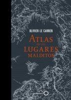 atlas de los lugares malditos-olivier le carrer-9788408145332