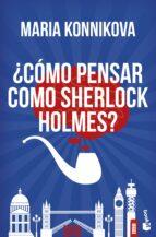 ¿cómo pensar como sherlock holmes?-maria konnikova-9788408153832