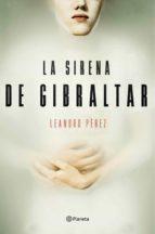 la sirena de gibraltar-leandro perez-9788408165132