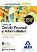 CUERPO DE GESTION PROCESAL Y ADMINISTRATIVA DE LA ADMINISTRACION DE JUSTICIA: SIMULACROS DE EXAMEN