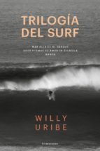 trilogia del surf-willy uribe-9788415070832