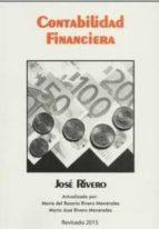 contabilidad financiera: adaptado al pgc aprobado por rd 1514/200 7 de 16 de noviembre-jose rivero-9788415276432