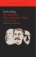 tres dictadores: hitler, mussolini y stalin: y un cuarto: prusia emil ludwig 9788415277132