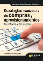estrategias avanzadas de compras y aprovisionamientos (ebook)-august casanovas-9788415330332