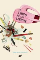 el libro de los libros-sophie benini pietromarchi-9788415357032