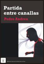 partida entre canallas (ebook)-pedro andreu-9788415370932