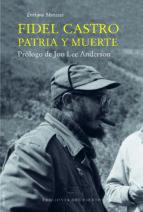 fidel castro: patria y muerte-enrique meneses-9788415374732
