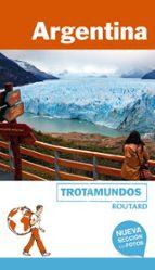 argentina 2017 (trotamundos   routard) 2ª ed. philippe gloaguen 9788415501732