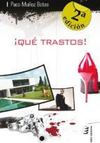¡qué trastos! (ebook)-paco muñoz botas-9788415643432