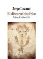 el discurso historico jorge lozano 9788415707332
