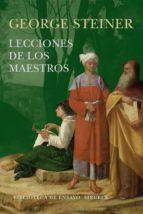 lecciones de los maestros george steiner 9788416465132