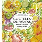 cocteles de frutas y otras bebidas refrescantes-jessie kanelos weiner-9788416489732