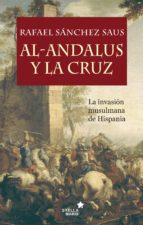 al andalus y la cruz: la invasion musulmana de hispania rafael sanchez saus 9788416541232