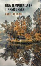 una temporada en tinker creek annie dillard 9788416544332