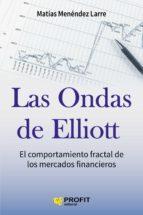 las ondas de elliott: el comportamiento fractal de los mercados financieros matias menendez larre 9788416583232